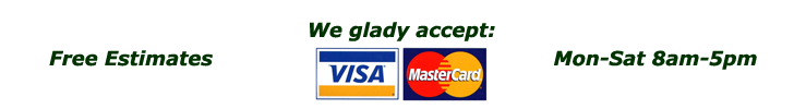 We glady accept VISA / MasterCard